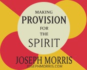 Making Provision for the Spirit